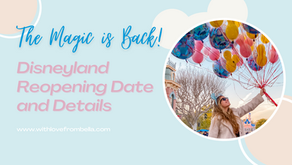 The Magic is Back! Disneyland Reopening Date and Details