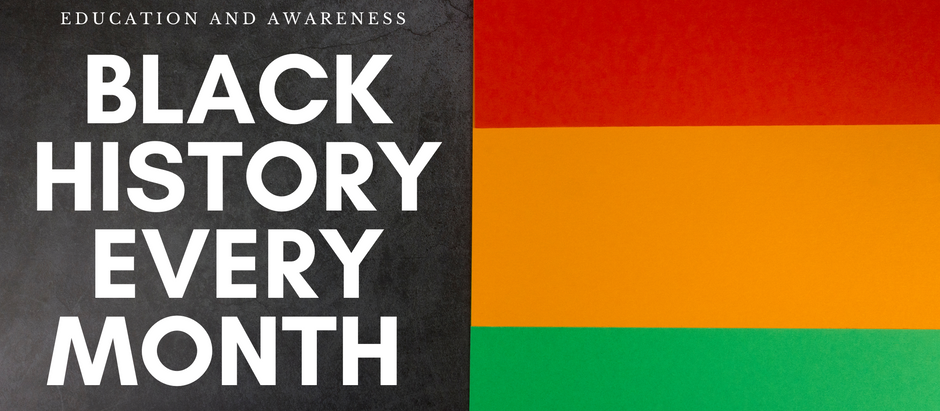 Black History Every Month: Education and Awareness