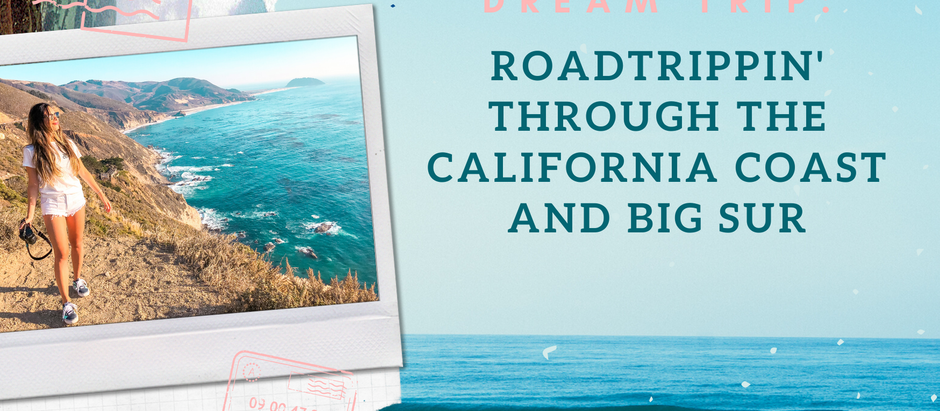 Dream Trip: Roadtrippin' through the California Coast and Big Sur