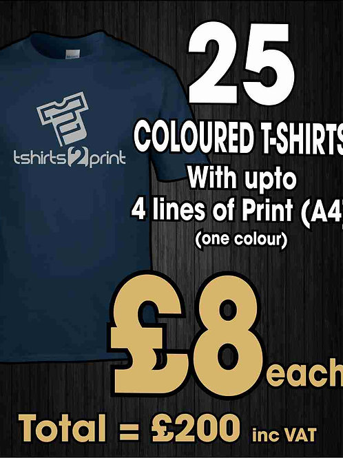 25 x COLOURED T-Shirts with ONE colour PRINT one side