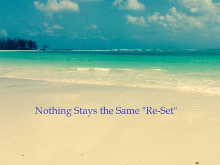 Nothing Stays the Same: Re-Set