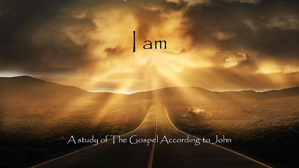 I Am Gospel of John Sermon Series.jpg