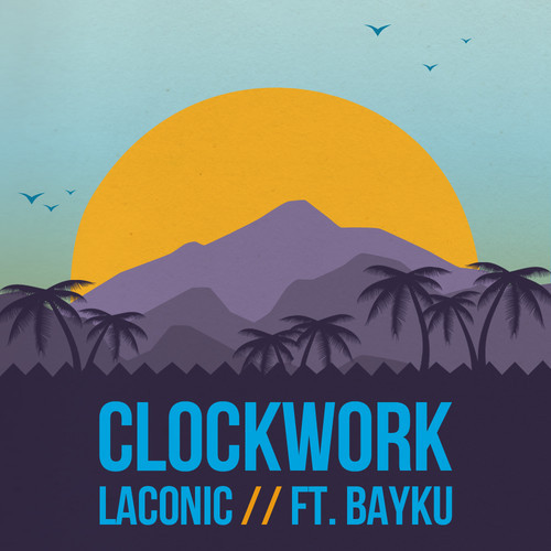 Laconic ft Bayku - Clockwork