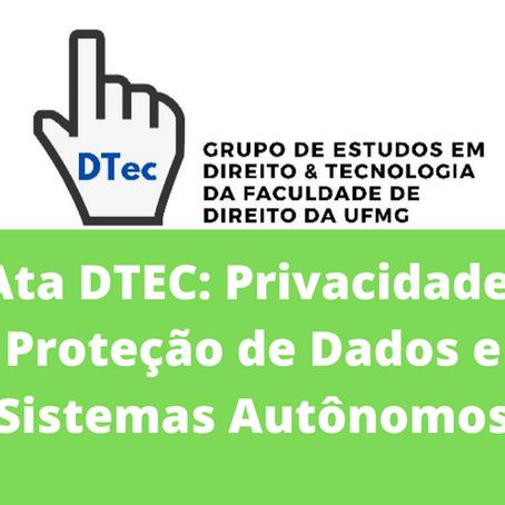 Ata DTEC: Privacidade, Proteção de Dados e Sistemas Autônomos