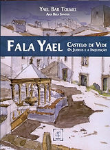 Fala Yael - Castelo de Vide - Os Judeus e a Inquisição