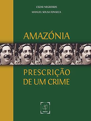 Amazónia- Prescrição de um Crime