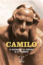 Camilo, O Homem, o Génio e o Tempo