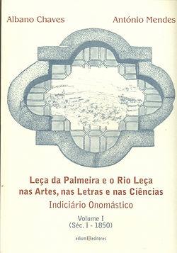 Leça da Palmeira e o Rio Leça nas Artes, nas Letras e nas Ciências Indiciário Onomástico