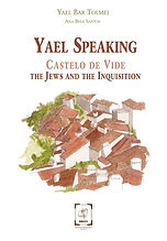 Yael Speaking – Castelo de Vide – The Jews and the Inquisition