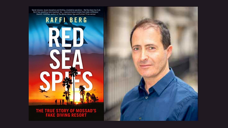 """""""Red Sea Spies"""" with Raffi Berg (PAST)"""