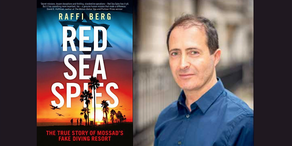 """Red Sea Spies"" with Raffi Berg (PAST)"