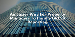 Easy way for property managers to address GRESB reporting