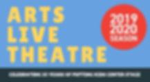 ARTS LIVE THEATRE 2019 2020 Season.jpg