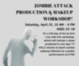ZOMBIE ATTACK PRODUCTION & MAKEUP WORKSH
