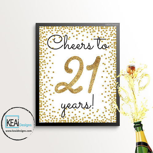 """8x10 """"Cheers to 21 Years!"""" SIGN"""