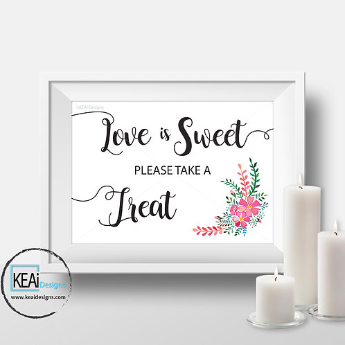 "8x10 ""Love is Sweet please take a Treat"" SIGN"
