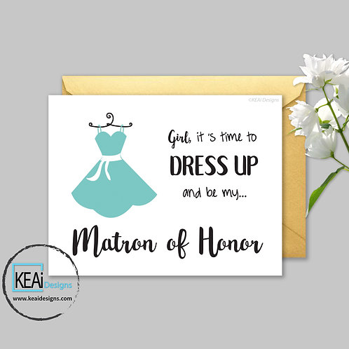 Dress - Will you be my *MATRON OF HONOR*
