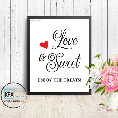 "8x10 ""Love is Sweet"" RECEPTION SIGN"