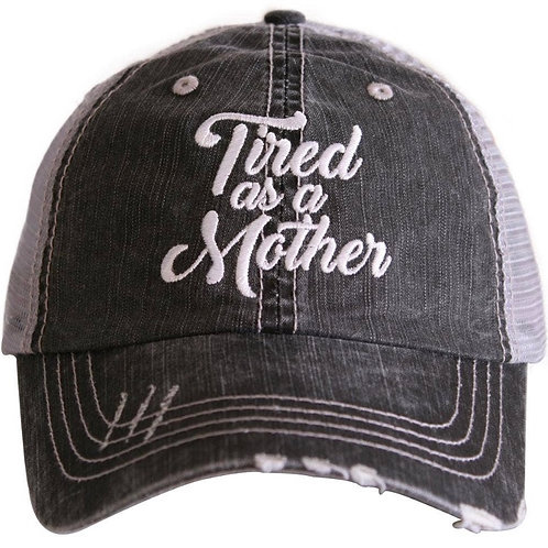"""""""Tired As A Mother"""" Trucker Hat"""