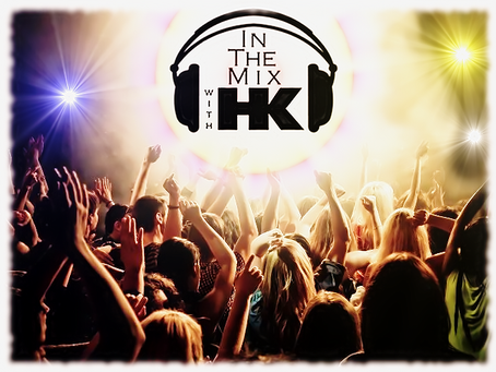 IN THE MIX WITH HK™...HIT BANGERS, EXCLUSIVE REMIXES, MASHUPS + MORE