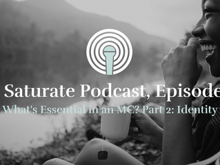 [Saturate] What's Essential to an MC? Part 2: Identity
