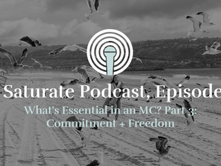 [Saturate] What's Essential in an MC? Part 3: Commitment and Freedom