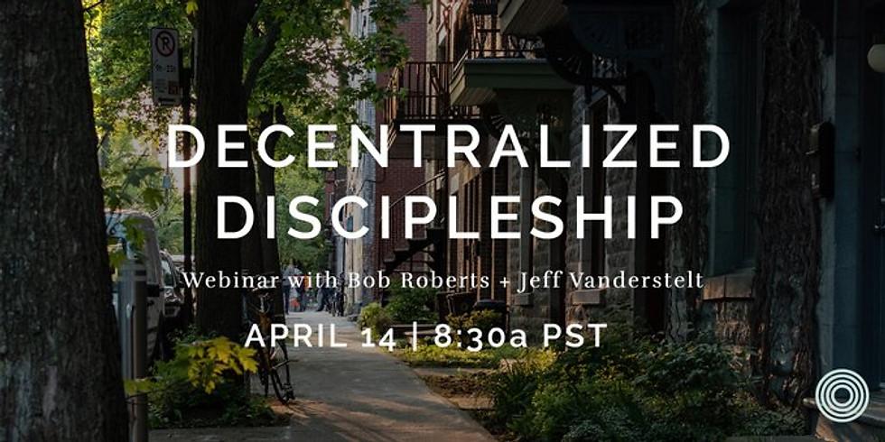 Webinar: Decentralized Discipleship