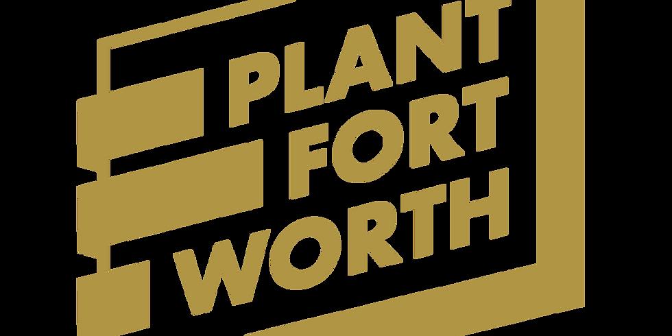 Plant Fort Worth: June