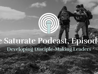 [Saturate] Developing Disciple-Making Leaders