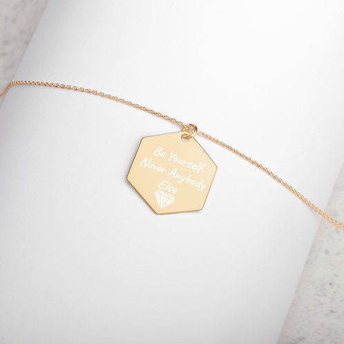 Be Yourself Engraved Silver Hexagon Necklace