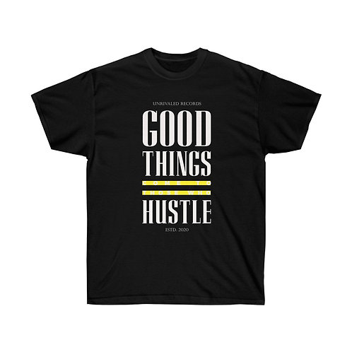Good Things Come To Those Who Hustle Tee