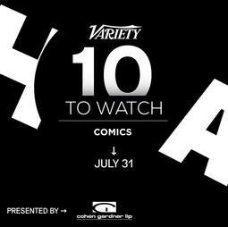 VARIETY'S 10 COMICS TO WATCH!