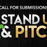 Submissions Are Now Open For Stand Up & Pitch '19