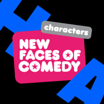 NEW FACES OF COMEDY: CHARACTERS