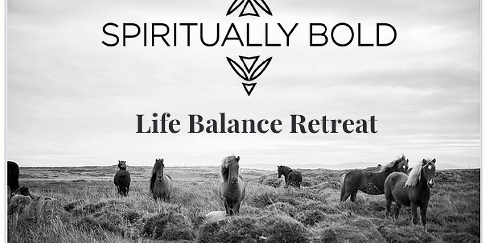 Spiritually Bold Life Balance Retreat