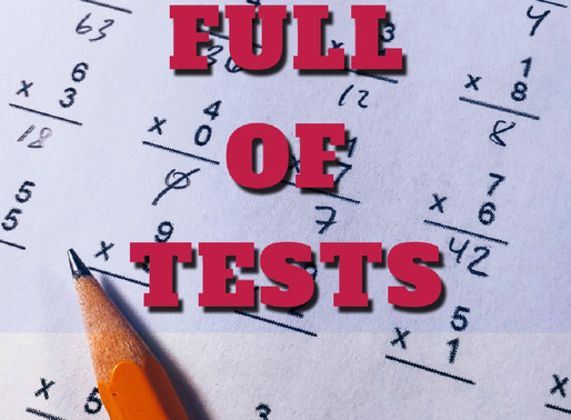 Life is FULL of Tests...