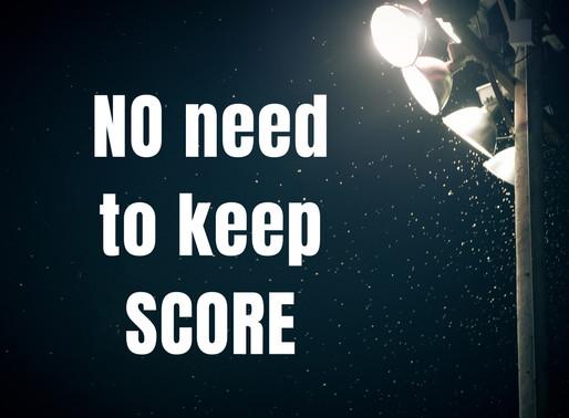 No Need to Keep Score