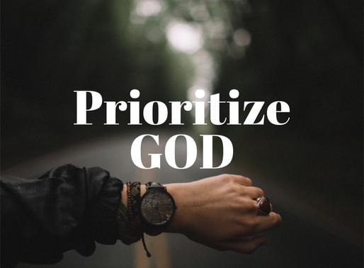 Prioritize God