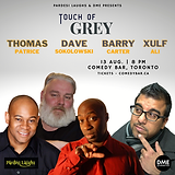 Touch of Grey with Thomas Patrice, Dave Sokolowski, Barry Carter, Xulf Ali