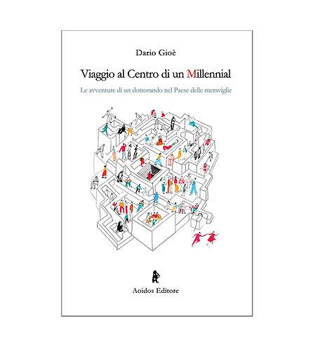 Viaggio al Centro di un Millennial