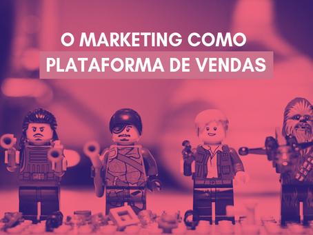 O Marketing como plataforma de vendas