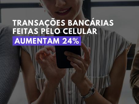 Transações bancárias feitas pelo celular aumentam 24%