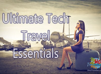 The Ultimate Tech Travel Essentials