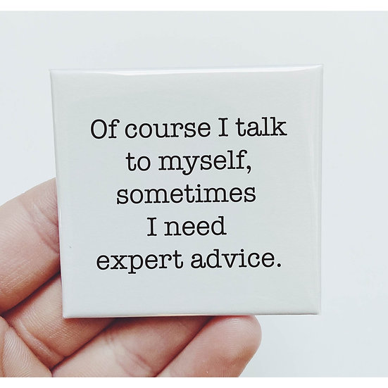 Of Course I Talk to Myself Magnet