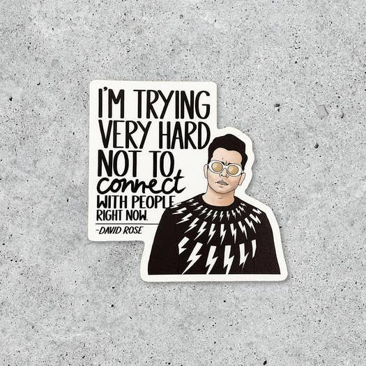 David Rose - Trying Not To Connect Sticker