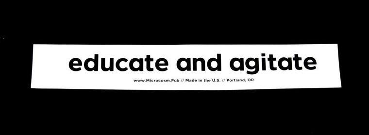 Educate and Agitate Sticker