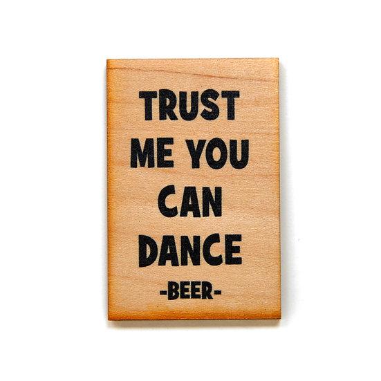 Fridge Magnet - Trust Me You Can Dance - Beer
