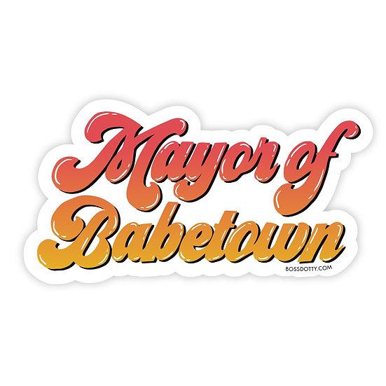 Mayor of Babetown Sticker