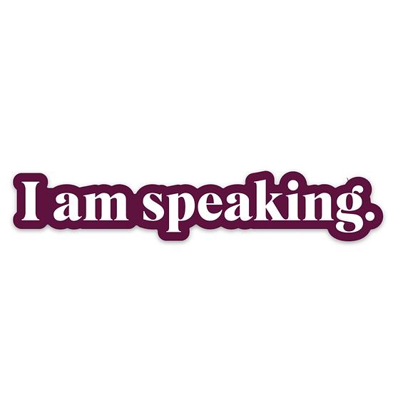 I am Speaking Sticker