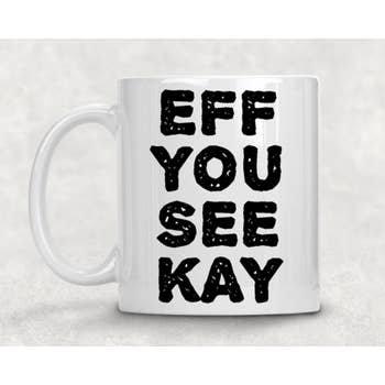 Eff You Mug